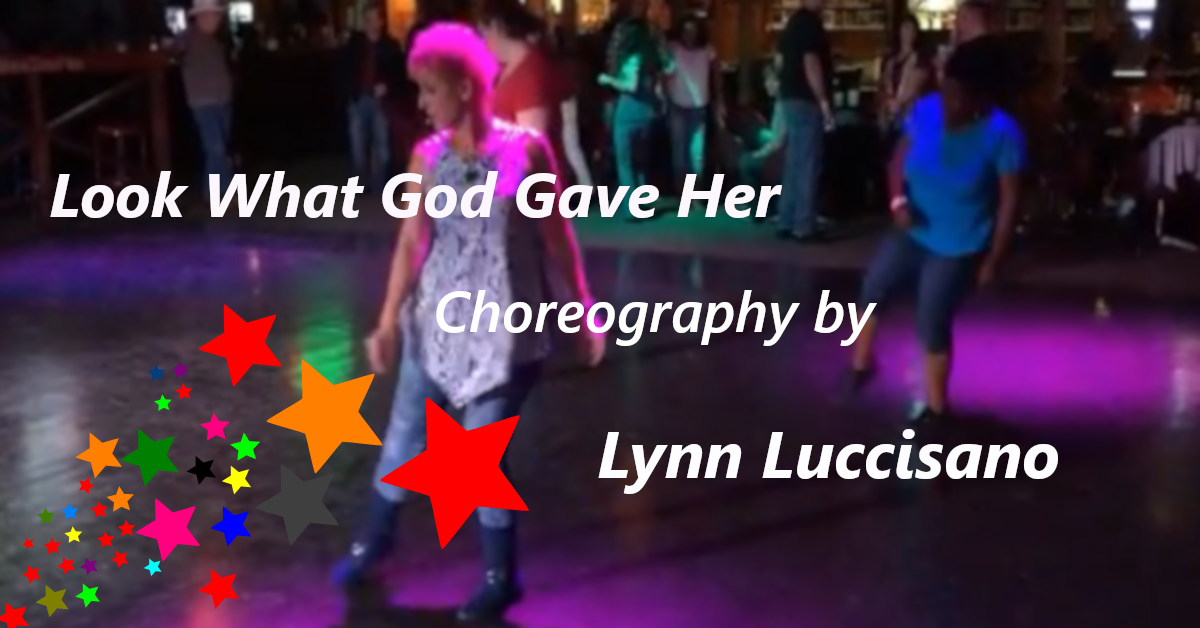 Line Dance Look What God Gave Her by Lynn Luccisano